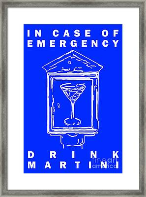 In Case Of Emergency - Drink Martini - Blue Framed Print by Wingsdomain Art and Photography