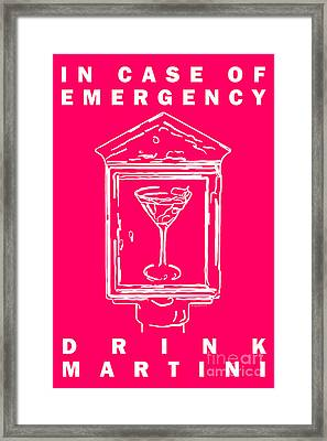In Case Of Emergency - Drink Martini - Pink Framed Print by Wingsdomain Art and Photography