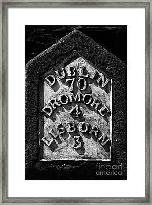 Irish Milestone Saying Dublin Dromore And Lisburn In Ireland Framed Print
