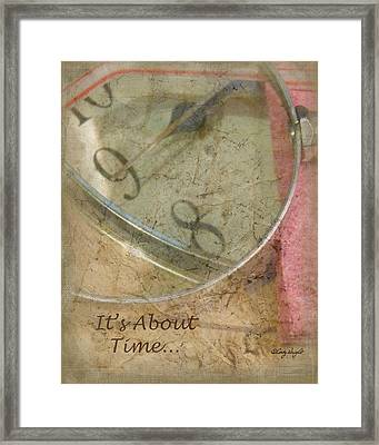 Its About Time Framed Print by Cindy Wright