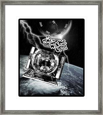 Its Time To Wake Up Framed Print