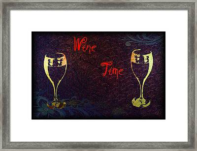 It's Wine Time Framed Print by Bill Cannon
