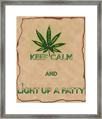 Keep Calm And Light Up A Fatty Framed Print