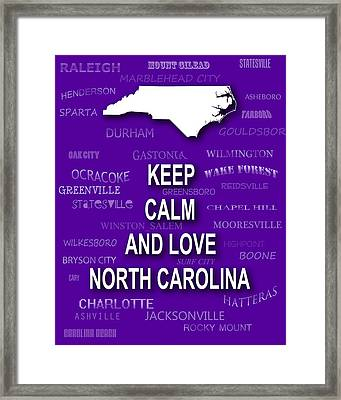 Keep Calm And Love North Carolina State Map City Typography Framed Print