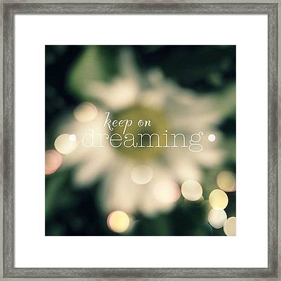 Keep On Dreaming.✨ ... Daisy Edit Framed Print