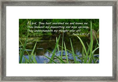 Known Through And Through Framed Print