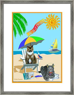 Life Is A Beach Framed Print