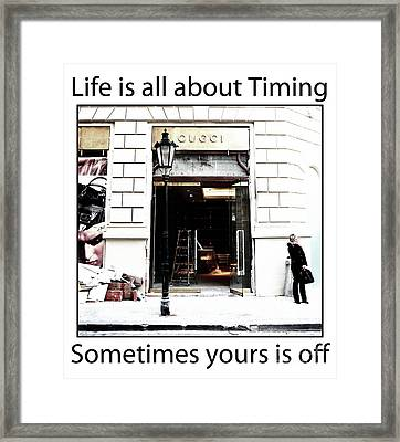 Life Is About Timing Framed Print by John Rizzuto