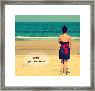 Life Takes Time Framed Print