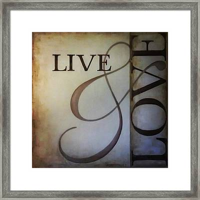 Live And Love Framed Print