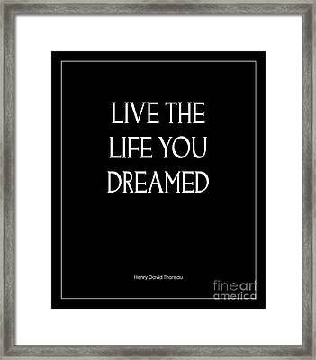 Live The Life You Dreamed Quote Framed Print