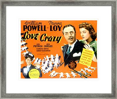 Love Crazy, William Powell, Myrna Loy Framed Print