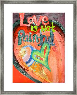 Love Is Not Painful Framed Print