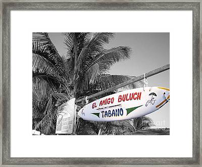 Framed Print featuring the photograph Mahahual Mexico Surfboard Sign Color Splash Black And White by Shawn O'Brien