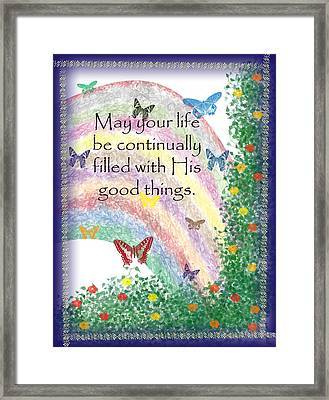 May Your Life Be Filled Framed Print by Christopher Gaston