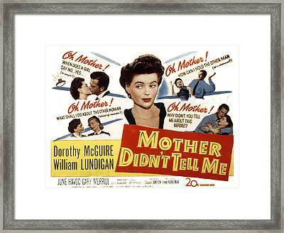 Mother Didnt Tell Me, Dorothy Mcguire Framed Print