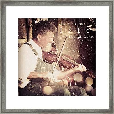music Is What Life Sounds Like. Framed Print