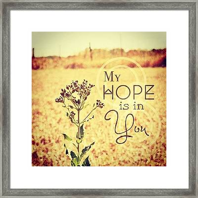 My Hope Is In You. Psalm 39:7💜 Framed Print
