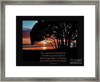 Never Be Afraid....... Framed Print by Karen Lewis