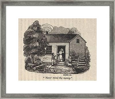 Never Mind The Money. Fugitive Slave Framed Print