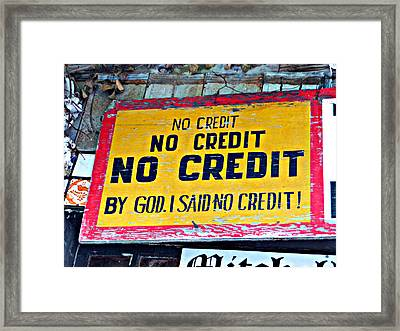 No Credit Framed Print