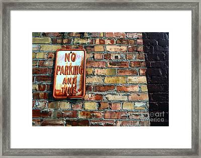 No Parking Anytime - Urban Life Signs Framed Print by Steven Milner