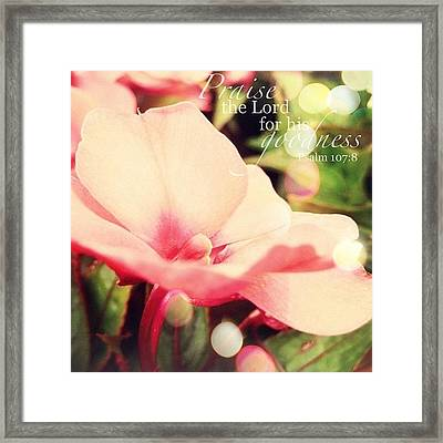 oh That Men Would Praise The Lord For Framed Print