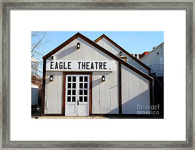 Old Sacramento California . Eagle Theatre . 7d11490 Framed Print by Wingsdomain Art and Photography