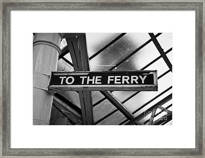 Old Wooden Sign To The Ferry In Weymss Bay Railway Station Scotland Uk Framed Print by Joe Fox