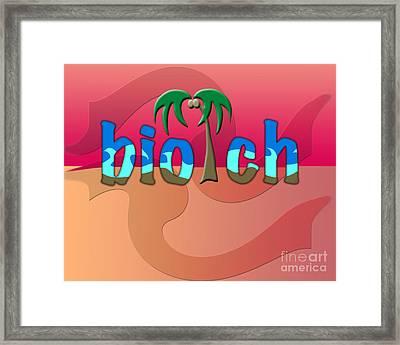 Omg Biotch Framed Print by Linda Seacord