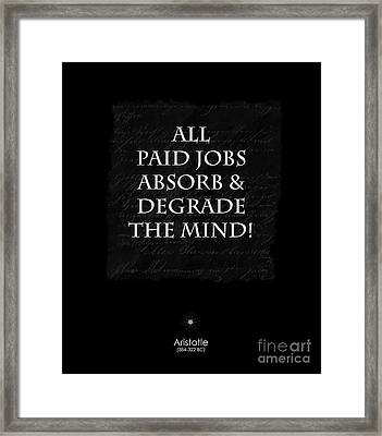 Paid Jobs Framed Print