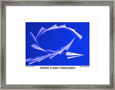 Paper Flifght Fantasies - Loop The Loop  Framed Print by Jerry Taliaferro