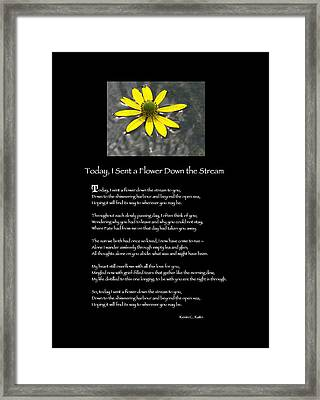 Poster Poem - I Sent A Flower Down The Stream Framed Print by Poetic Expressions
