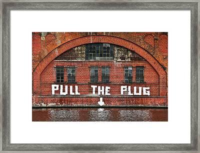 Pull The Plug Framed Print