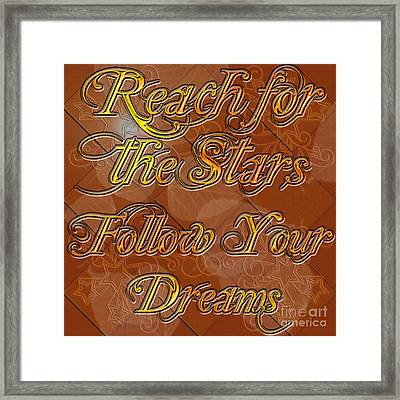 Framed Print featuring the digital art Reach For The Stars Follow Your Dreams by Clayton Bruster
