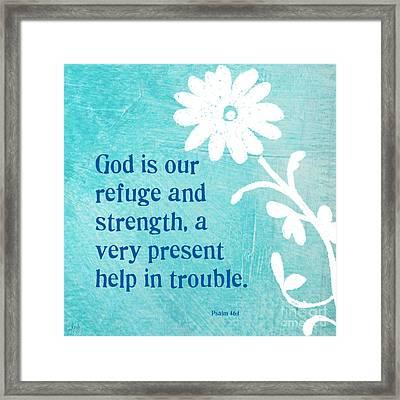 Refuge And Strength Framed Print