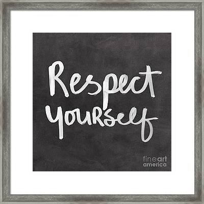 Respect Yourself Framed Print