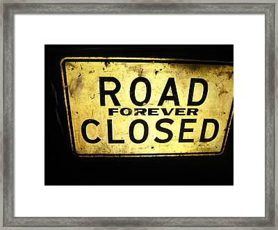 Road Closed Forever Framed Print by Todd Sherlock