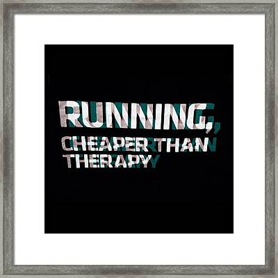 #running #cheaper #then #therapy #when Framed Print