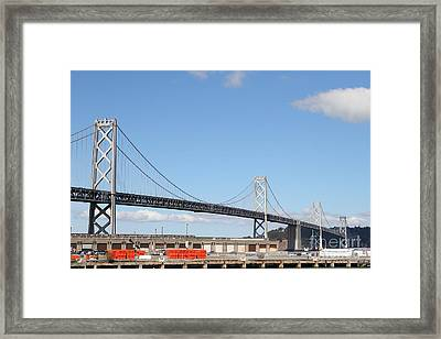 San Francisco Bay Bridge At The Embarcadero . 7d7725 Framed Print