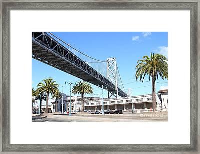 San Francisco Bay Bridge At The Embarcadero . 7d7735 Framed Print by Wingsdomain Art and Photography