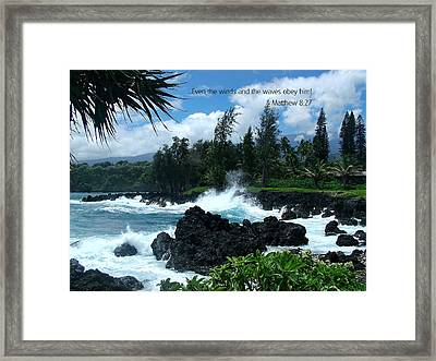 Scripture And Picture Matthew 8 27 Framed Print by Ken Smith