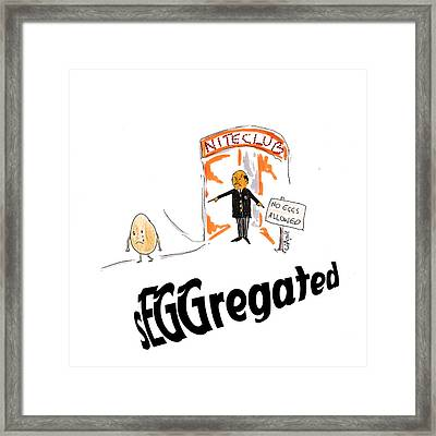 sEGGregated Framed Print