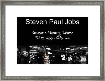 Steven Paul Jobs . Innovator . Visionary . Mentor . Rip . San Francisco Apple Store Memorial Framed Print by Wingsdomain Art and Photography