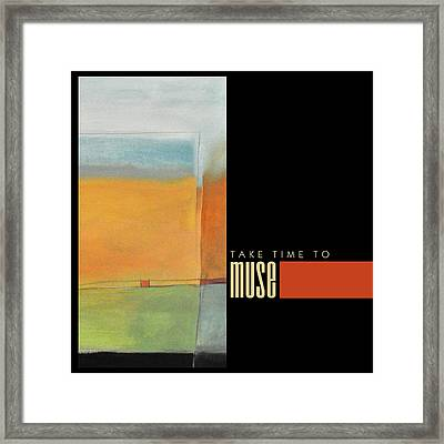 Take Time To Muse Poster Framed Print
