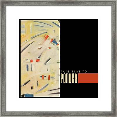 Take Time To Ponder Poster Framed Print