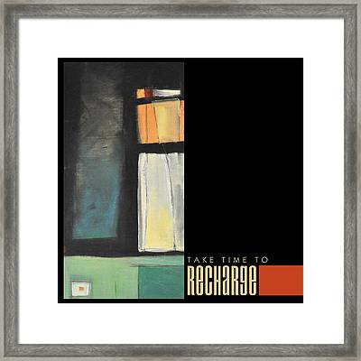 Take Time To Recharge Poster Framed Print