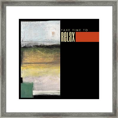 Take Time To Relax Poster Framed Print