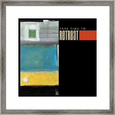 Take Time To Retreat Poster Framed Print