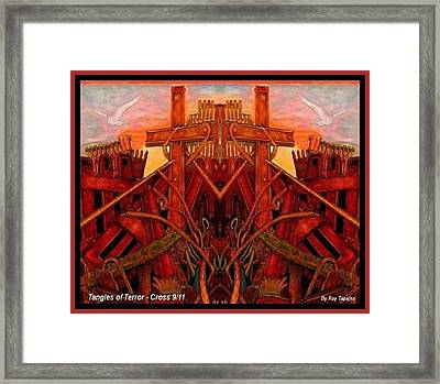 Framed Print featuring the mixed media Tangles Of Terror Cross Nine Eleven  by Ray Tapajna